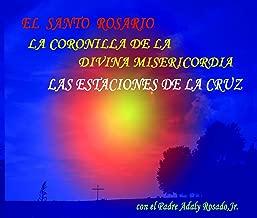 El Santo Rosario: La Coronilla De La Divina Misericordia LasEstaciones De La Cruz