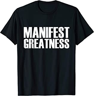 Manifest Greatness T-Shirt