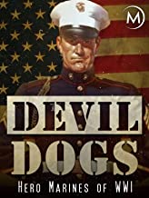 Devil Dogs: Hero Marines of WWI
