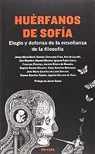 Huérfanos De Sofía. Elogio Y Defensa De La Enseñanza De La Filosofía (Señales)