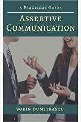 Assertive Communication: A Practical Guide (Advance Book 1) Kindle Edition