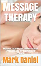 MESSAGE THERAPY: MESSAGE THERAPY: The Evidence-Based Treatment And The Improvement Protocol (English Edition)