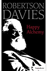 Happy Alchemy: On the Pleasures of Music and the Theatre Kindle Edition