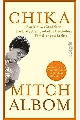 Chika: Ein kleines Mädchen, ein Erdbeben und eine besondere Familiengeschichte (German Edition) Kindle Edition