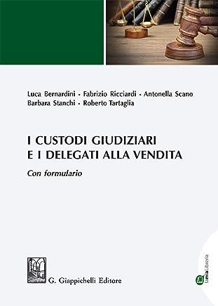 I custodi giudiziari e i delegati alla vendita: Con formulario