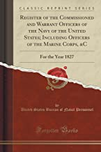 Register of the Commissioned and Warrant Officers of the Navy of the United States; Including Officers of the Marine Corp...