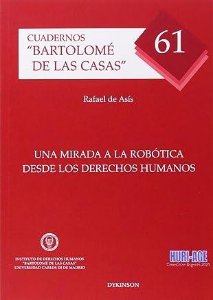 Una Mirada A La Robótica Desde Los Derechos Humanos (Bartolomé de las Casas)