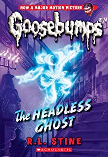 The Headless Ghost (Classic Goosebumps #33), Volume 33