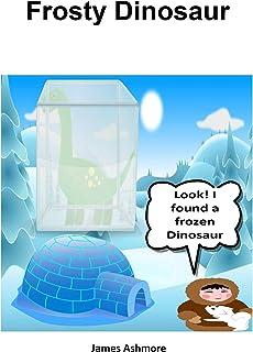 Frosty Dinosaur: Reading books, Kindergarten, Preschool, Nursery, Grade 1, Year 1, 1st Graders. Ages 3-5 and 6-8 level 1 b...