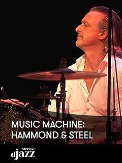 Music Machine: Hammond and Steel