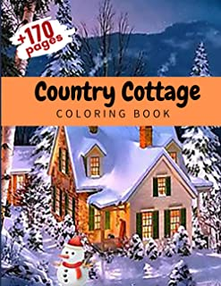Country Cottage Coloring Book: An Adult Coloring Book, Great Gift Stress Relieving Designs With Houses of a Small town, Ba...