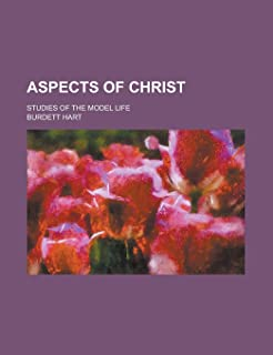 Aspects of Christ; Studies of the Model Life