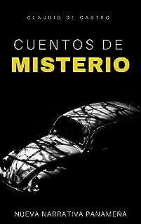 CUENTOS DE MISTERIO: Escritores de Panamá (CUENTOS Y NOVELAS DE MISTERIO) (Spanish Edition)