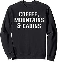 Coffee, Mountains & Cabins Sweatshirt