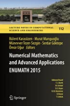 Numerical Mathematics and Advanced Applications  ENUMATH 2015 (Lecture Notes in Computational Science and Engineering Book 112)