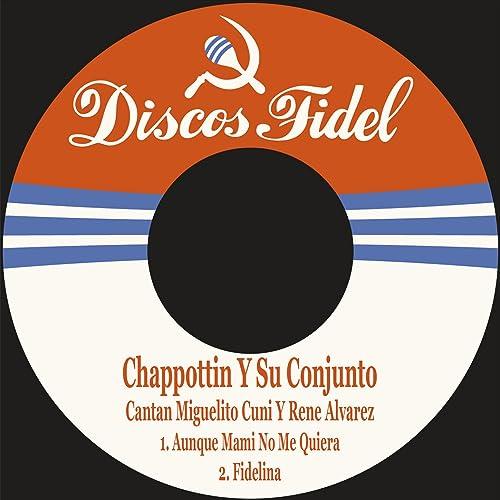 Amazon.com: Aunque Mami No Me Quiera: Chappottin y Su ...