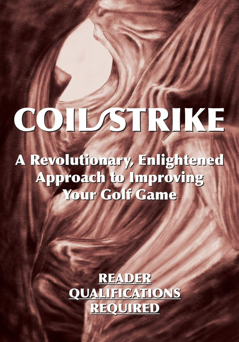 Image OfCoil/Strike: A Revolutionary, Enlightened Approach To Improving Your Game