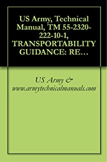 US Army, Technical Manual, TM 55-2320-222-10-1, TRANSPORTABILITY GUIDANCE: RECOVERY VEHICLE, FULL-TRACKED, MEDIUM, M88,