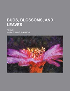 Buds, Blossoms, and Leaves; Poems