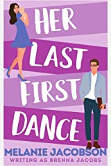 Her Last First Dance: A Sweet Romantic Comedy (Her Last First...) Kindle Edition