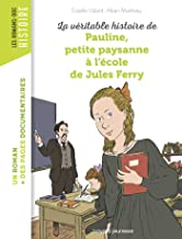 Pauline, petite paysanne a l'ecole de Jules Ferry (French Edition)