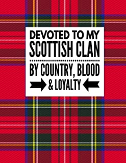 Devoted To My Scottish Clan By Country, Blood & Loyalty: Tartan Red Plaid Notebook 100 Pages 8.5x11 Scottish Family Herita...