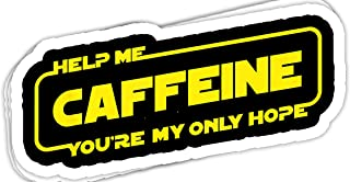 Help Me Caffeine Youre My Only Hope - 4x3 Vinyl Stickers, Laptop Decal, Water Bottle Sticker (Set of 3)