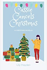 Cassie Cancels Christmas: A Fun, Festive Novella about the Real Magic of Christmas Kindle Edition