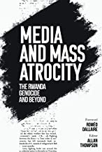 Media and Mass Atrocity: The Rwanda Genocide and Beyond
