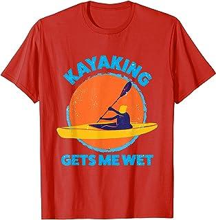 Kayaking gets me wet | Funny Halloween Christmas Kayaks Gift T-Shirt