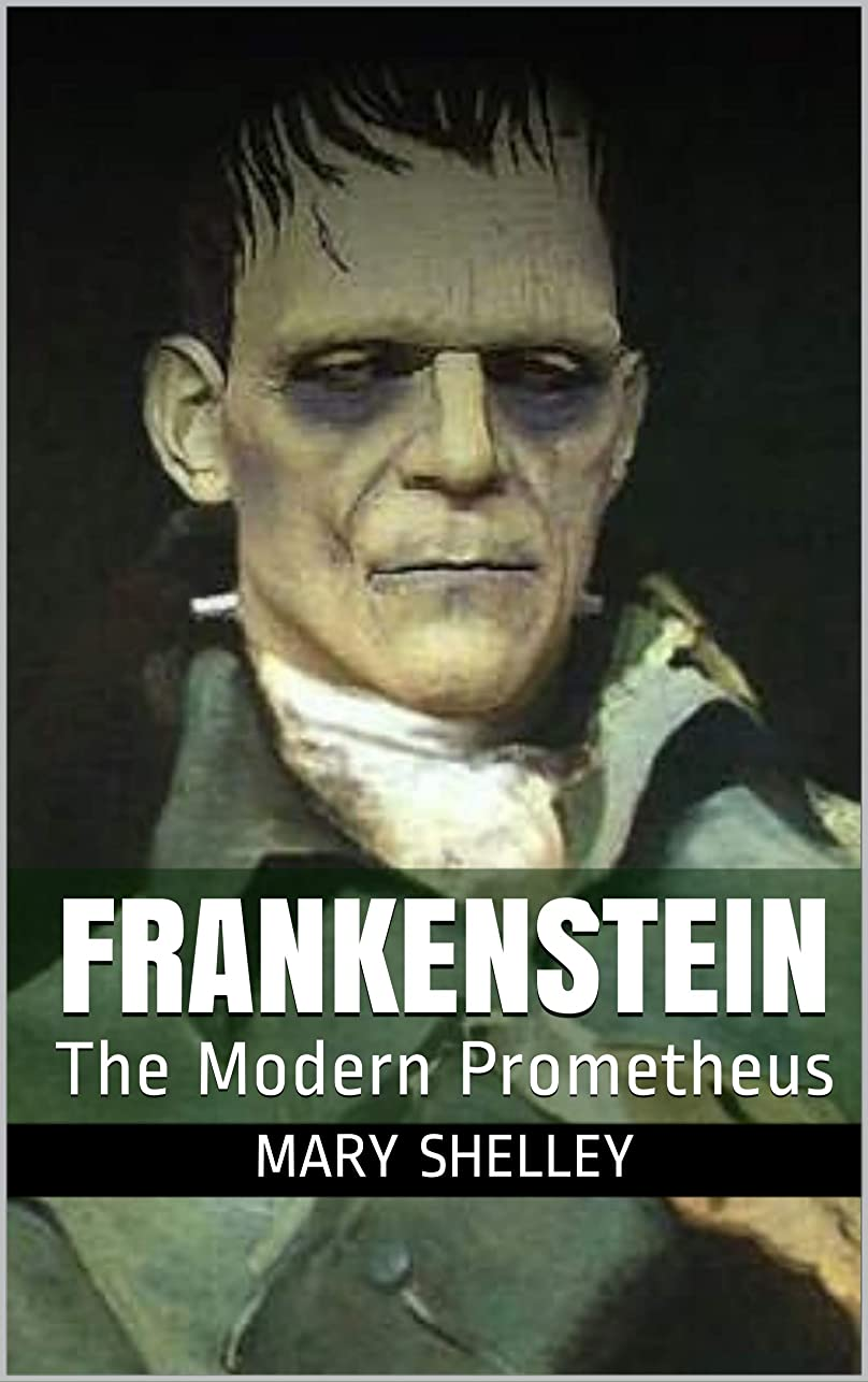 シャーロックホームズ怒って卒業記念アルバムFrankenstein: The Modern Prometheus (English Edition)
