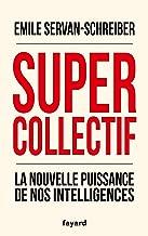 Supercollectif. La nouvelle puissance de l'intelligence collective (Documents) (French Edition)