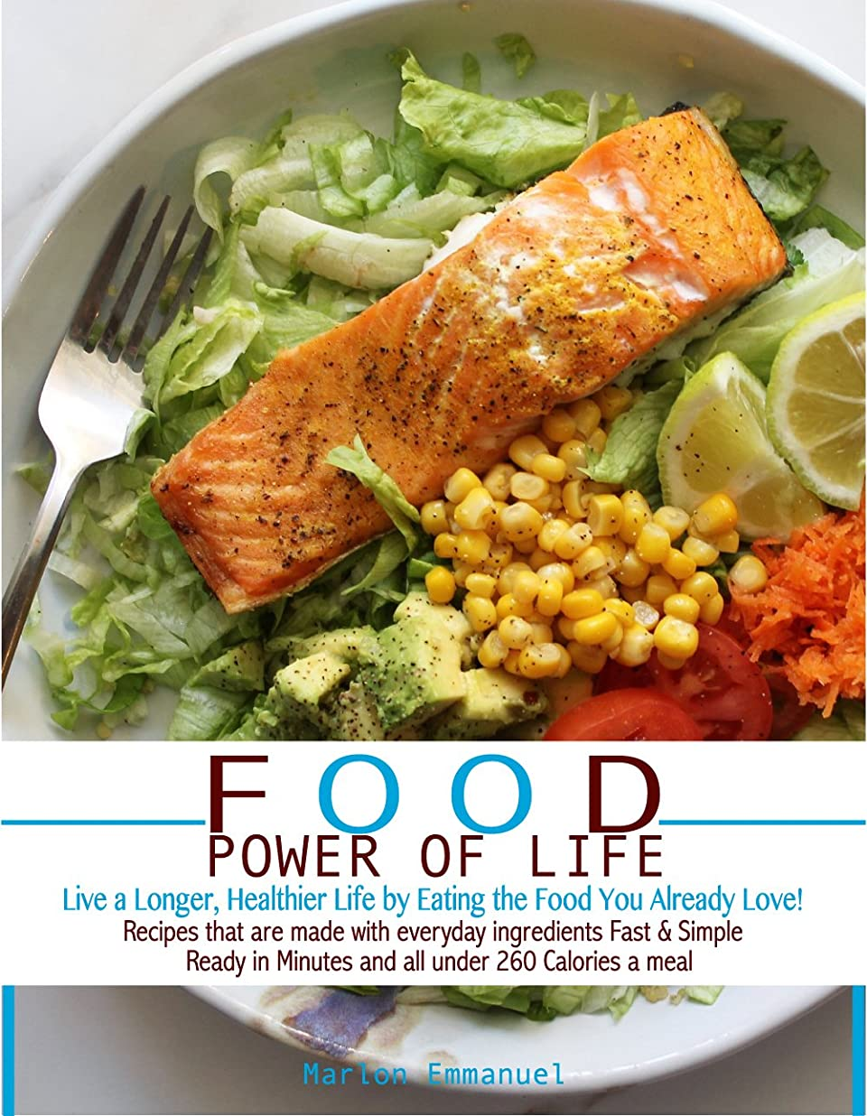 FOOD POWER TO LIFE: LIVE A LONGER, HEALTHIER LIFE BY EATING THE FOOD YOU LOVE (1) (English Edition)