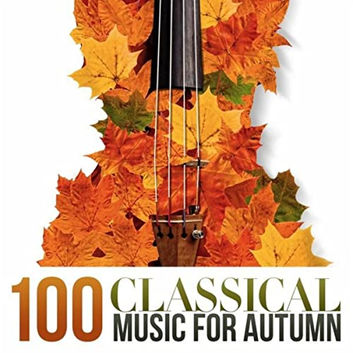 100 Classical Music for Autumn by Various artists on Amazon Music