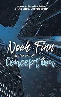 Noah Finn & the Art of Conception (Noah Finn & the Art of Suicide Book 2) (English Edition)