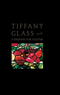 Tiffany Glass: A Passion for Color