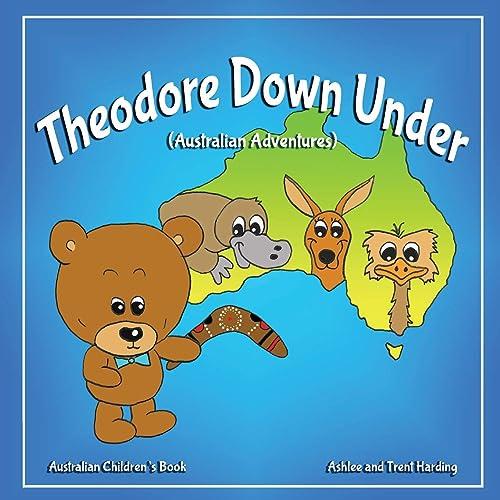 Australian Children's Book: Theodore Down Under (Australian Adventures) (Theodore Travel Series)