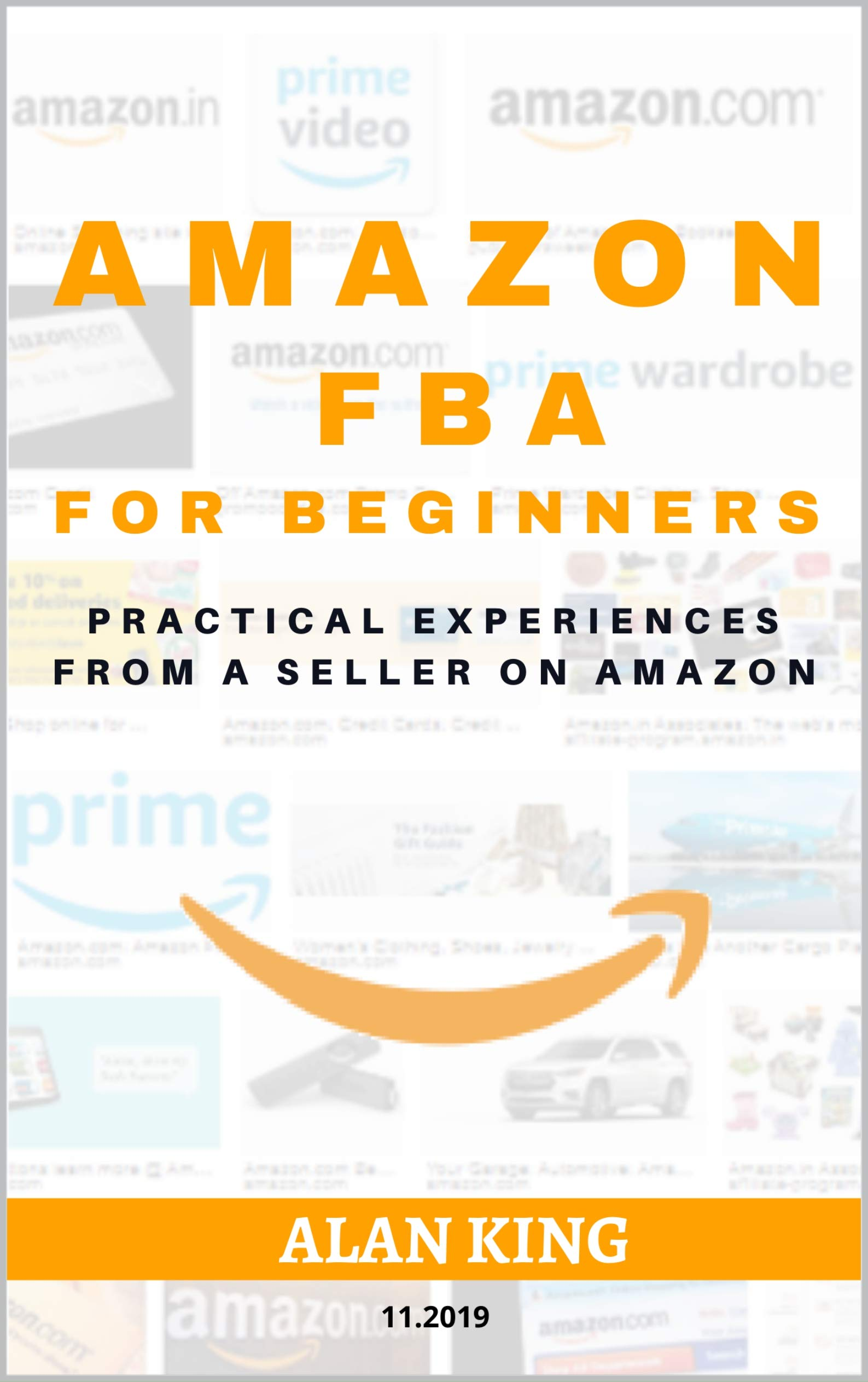AMAZON FBA FOR BEGINNERS: Practical Experiences From A Seller On Amazon
