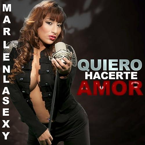 Quiero Hacerte El Amor By Marlenlasexy On Amazon Music Amazoncom
