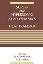 Super- and Hypersonic Aerodynamics and Heat Transfer (English Edition)