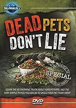 Dead Pets Don't Lie