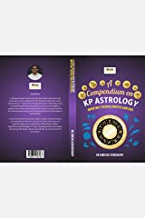 A Compendium On KP Astrology: Important Theories And Explanations Kindle Edition