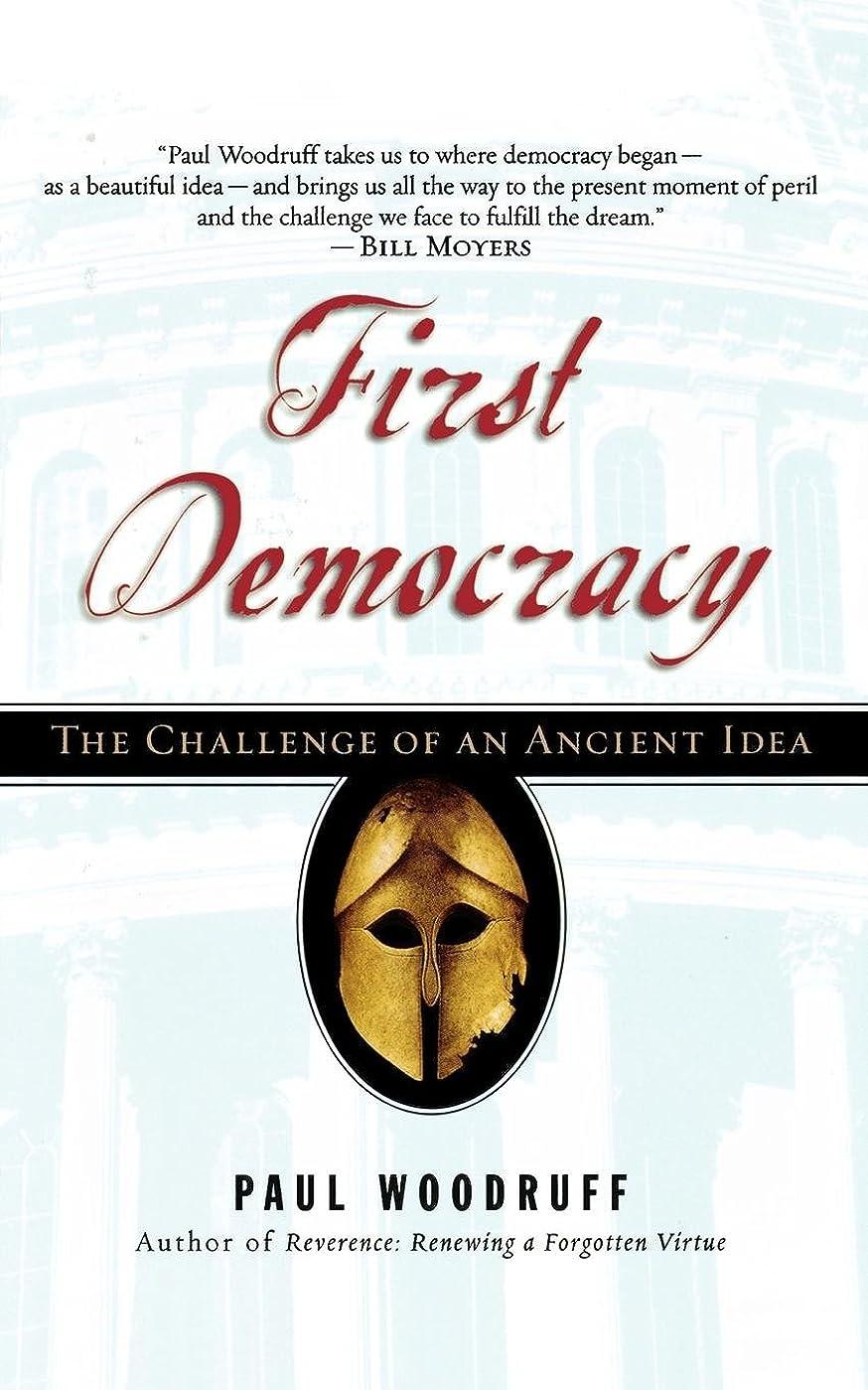 お市長カロリーFirst Democracy: The Challenge of an Ancient Idea