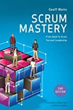 Scrum Mastery (Geoff Watts' Agile Mastery Series) (English Edition)