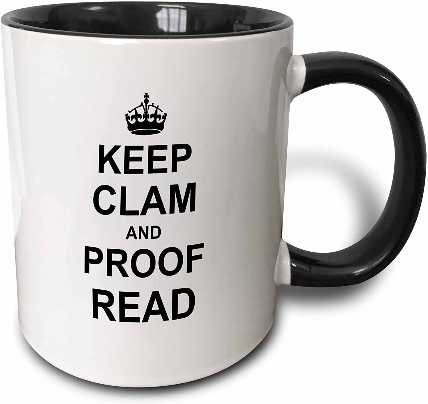 Amazon Com 3drose Keep Clam And Proof Read Funny Proofread Reader Writer Editor Gifts Mug 11 Oz Black Kitchen Dining