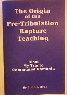 The origin of the pre-tribulation rapture teaching: Also: my trip to communist Romania