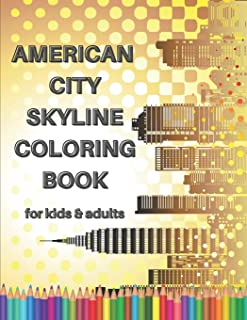 American City Skyline Coloring Book for Kids & Adults: A Fun Kids & Adults Coloring Book / Stress-Free Workbook