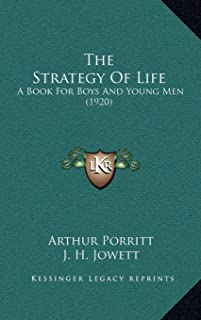 The Strategy Of Life: A Book For Boys And Young Men (1920)
