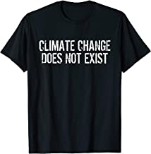 Climate Change does not exist Denial T-Shirt distressed