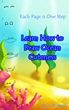 Each Page is a Step. Learn to Draw Ocean Dwellers Flip Book Style (English Edition)